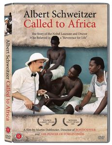 Albert Schweitzer: Called To Africa