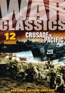 War Classics: Crusade In The Pacific [Single Disc] [Remastered]