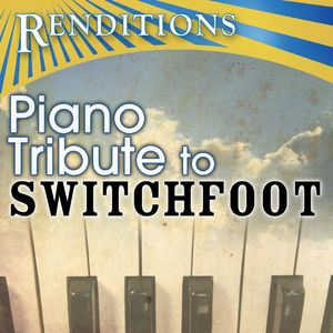 Renditions: Switchfoot Piano Tribute /  Various