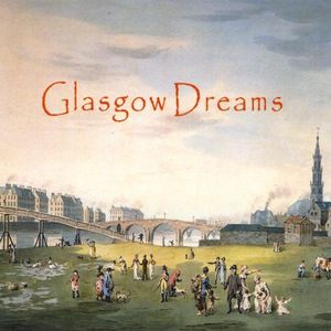 Glasgow Dreams
