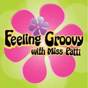 Feeling Groovy with Miss Patti