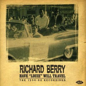 Berry, Richard : Have Louie Will Travel-1956-62 Recordings [Import]