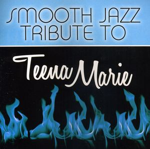 Smooth Jazz Tribute to Teena Marie /  Various