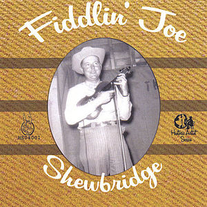 Fiddlin Joe Shewbridge