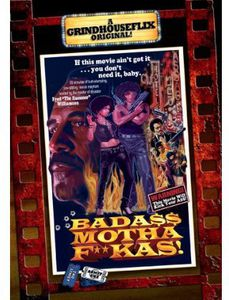 Grindhouse: Badass Motha F***as