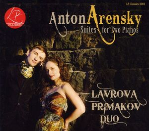 Anton Arensky: Suites for Two Pianos