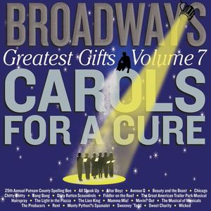 Broadway's Greatest Gifts: Carols for the C 7 /  Various