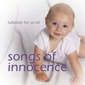 Songs of Innocence-Lullabies for Us All