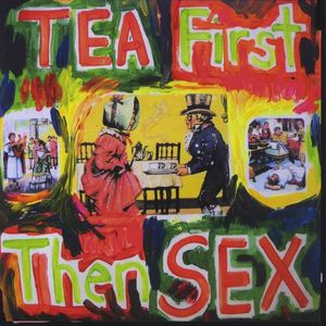 Tea First Then Sex