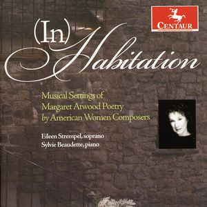 Inhabitation: Musical Settings of Margaret Atwood