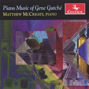 Piano Music of Gene Gutche