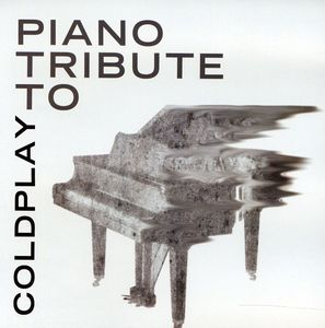 Piano Tribute to Coldplay /  Various