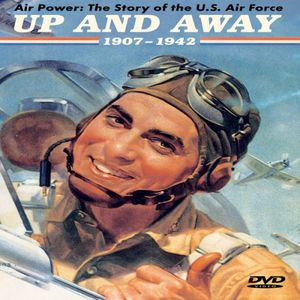 Air Power: Story of US Air Force Up & Away 1907-42