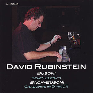 David Rubinstein Plays Busoni and Bach-Busoni