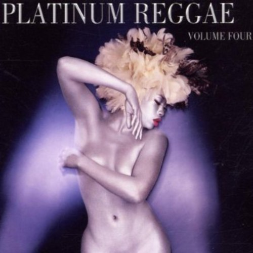 Vol. 4-Platinum Reggae