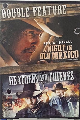 A Night In Old Mexico/ Heathens And Thieves