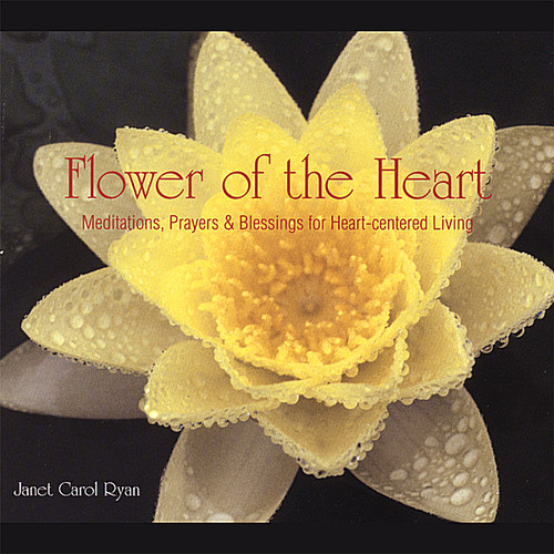 Flower of the Heart-Meditations Prayers & Blessing