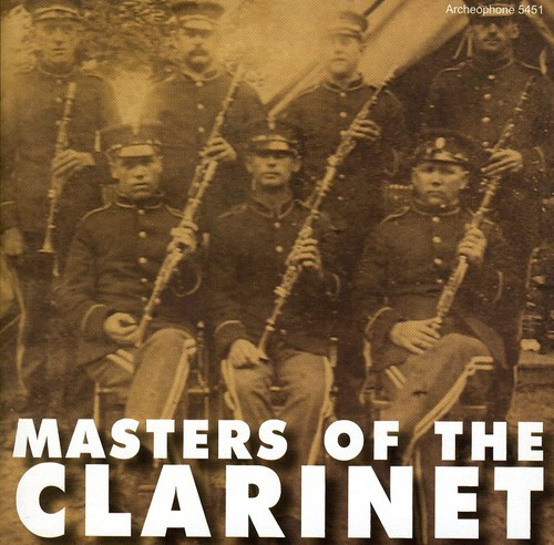 Masters Of The Clarinet 1892-1920 /  Var