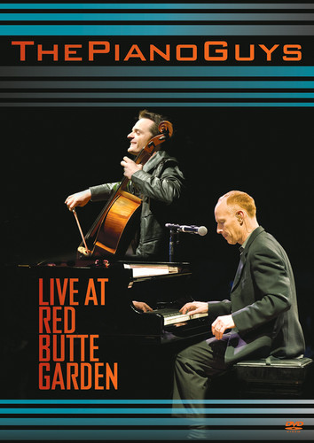 Piano Guys: Live at Red Butte Garden