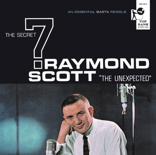 Raymond Scott and the Secret Seven