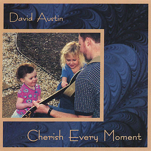 Austin, David : Cherish Every Moment