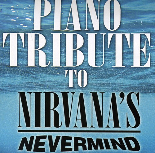 Piano Tribute to Nirvana /  Various