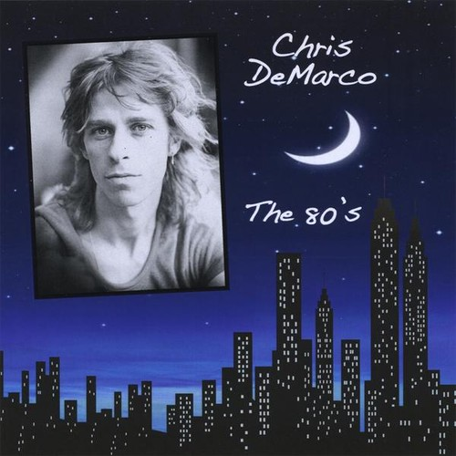 Chris Demarco-The 80's