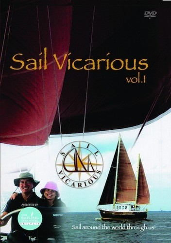 Sail Vicarious, Vol. 1: Sail Around The World Through Us