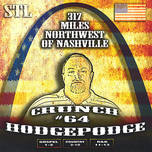 317 Miles Northwest of Nashville Crunch#64 Hodgepo