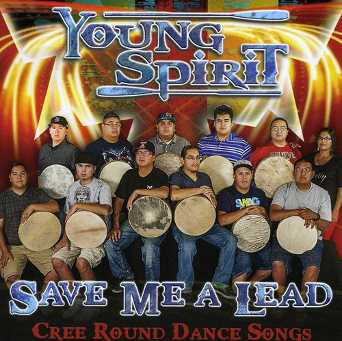 Save Me a Lead: Cree Round Dance Songs