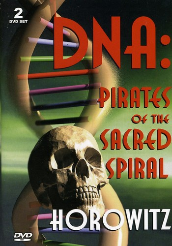 Len Horowitz: DNA - Pirates of the Sacred Spiral