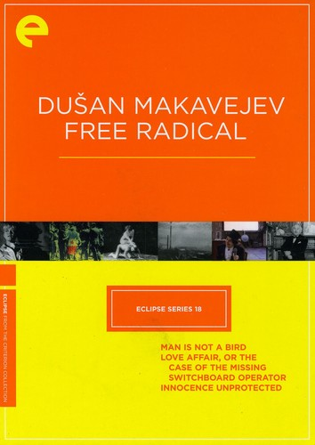 Dusan Makavejev: Free Radical (Eclipse Series 18)