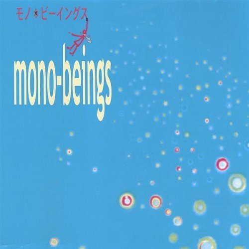 Mono-Beings