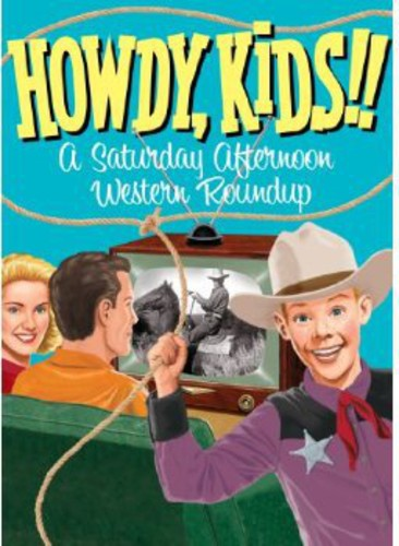 Howdy Kids: A Saturday Afternoon Western Roundup