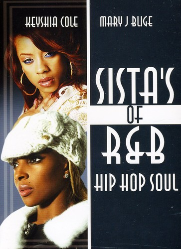 Sistas Of R&b Hip Hop Soul: Keyshia Cole and Mary J Blige