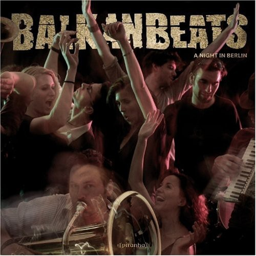 Balkanbeats: A Night in Berlin