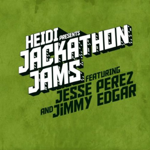 Heidi Presents Jackathon Jams Featuring Jesse Perez and Jimmy Edgar