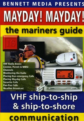 Mayday Mayday: Mariner's Guide to VHF Ship to Ship