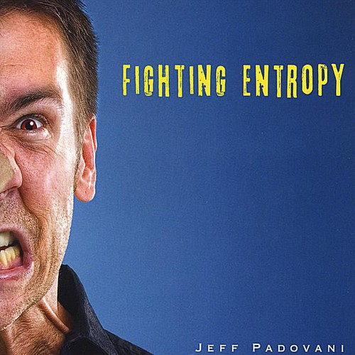 Fighting Entropy