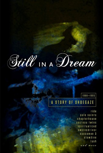 Still in a Dream: Story of Shoegaze 1988-1995 [Import]