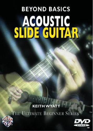 Beyond Basics: Acoustic Slide Guitar [Instructional]