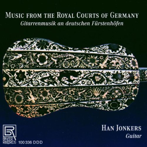 Music for Royal Courts of Germany Works for Guitar