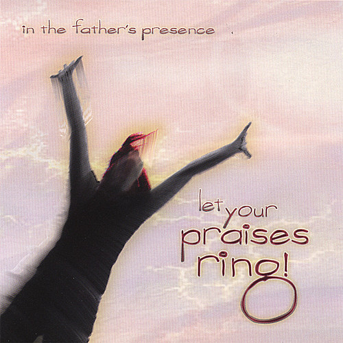 Let Your Praises Ring