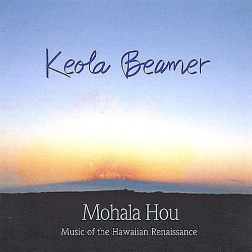Mohala Hou: Music of the Hawaiian Renaissance