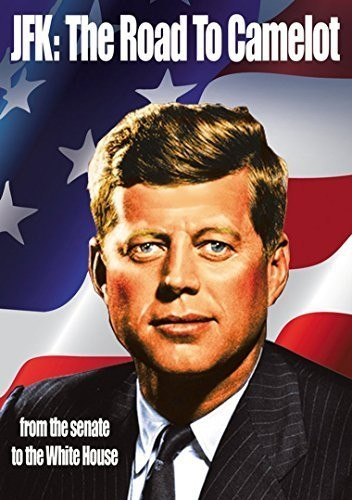 JFK: Road to Camelot