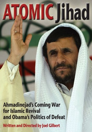 Atomic Jihad: Ahmadinejad's Coming War for Islamic Revival and Obama'sPolitics