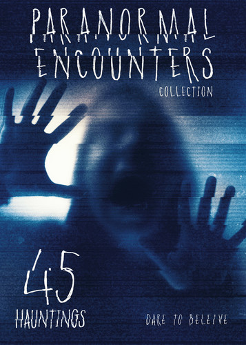 Paranormal Encounters Collection V.2: 45 Hauntings