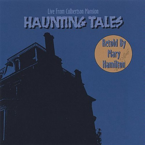 Haunting Tales-Live from Culbertson Mansion