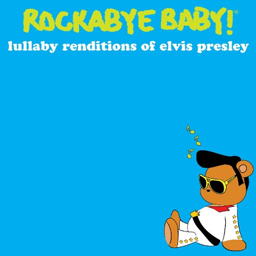 Rockabye Baby: Lullaby Renditions of Elvis Presley