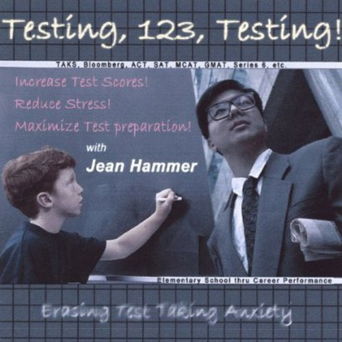 Testing 123 Testing-Erasing Test Taking Anxiety